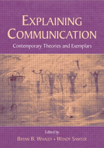 Explaining Communication Contemporary Theories and Exemplars  2006 edition cover