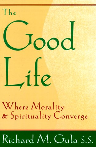 Good Life : Where Morality and Spirituality Converge N/A edition cover