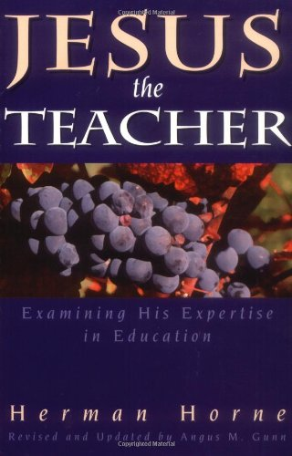 Jesus the Teacher Examining His Expertise in Education  1998 (Revised) edition cover