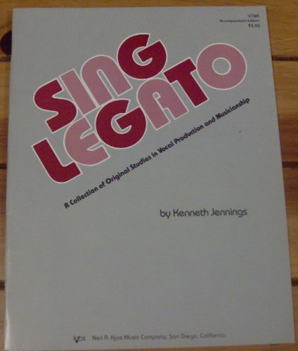 Sing Legato: A Collection of Original Studies in Vocal Production and Musicianship 1st 1982 edition cover