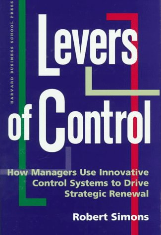 Levers of Control How Managers Use Innovative Control Systems to Drive Strategic Renewal  1994 edition cover