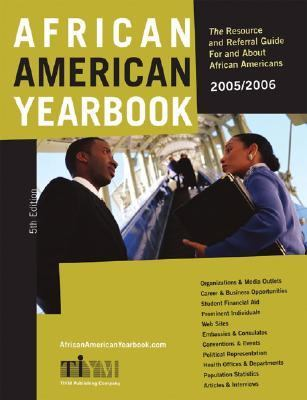 African American Yearbook The Resource and Referral Guide for and about African Americans 5th 9780965654593 Front Cover