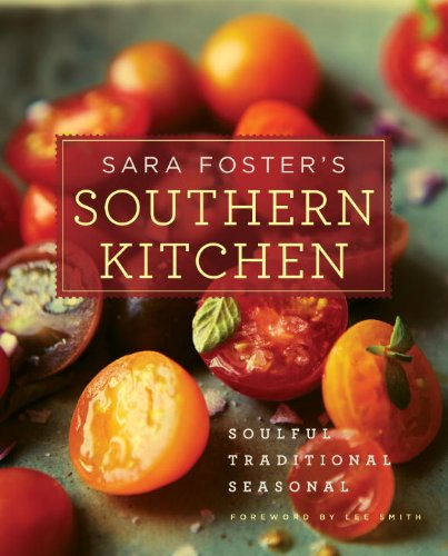 Sara Foster's Southern Kitchen Soulful, Traditional, Seasonal: a Cookbook  2011 9781400068593 Front Cover