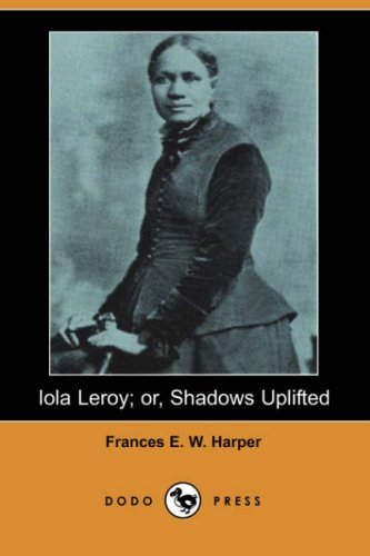 Iola Leroy; or, Shadows Uplifted  N/A 9781406532593 Front Cover