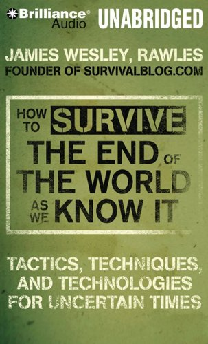 How to Survive the End of the World As We Know It: Tactics, Techniques and Technologies for Uncertain Things  2009 edition cover