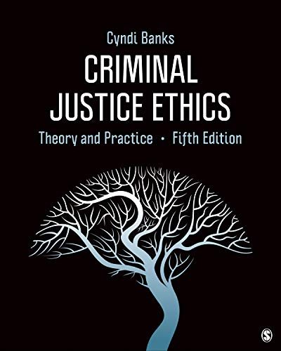 Criminal Justice Ethics Theory and Practice 5th 2020 9781544353593 Front Cover
