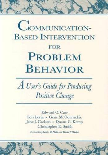 Communication-Based Intervention for Problem Behavior A User's Guide for Producing Positive Change N/A edition cover