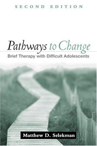 Pathways to Change, Second Edition Brief Therapy with Difficult Adolescents 2nd 2005 (Revised) edition cover