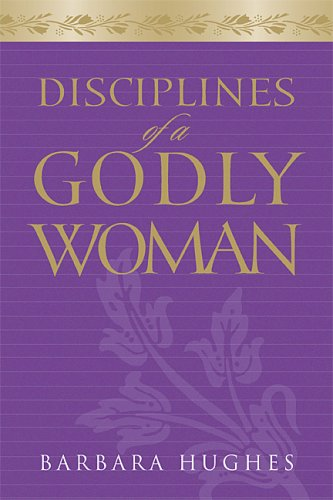 Disciplines of a Godly Woman   2006 edition cover