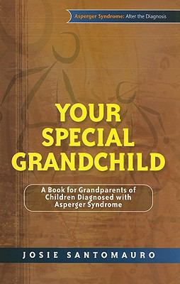 Your Special Grandchild A Book for Grandparents of Children Diagnosed with Asperger Syndrome  2009 9781843106593 Front Cover