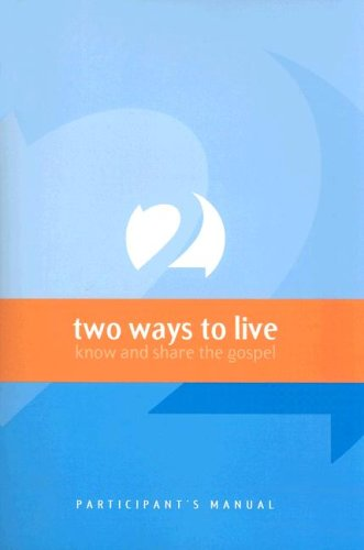 Two Ways to Live Participant's Manual Know and Share the Gospel N/A edition cover