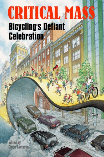 Critical Mass Bicycling's Defiant Celebration  2002 9781902593593 Front Cover