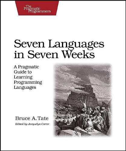 Seven Languages in Seven Weeks A Pragmatic Guide to Learning Programming Languages  2010 edition cover