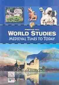 World Studies Medieval Times to Today Student Edition 2008c Medieval Times to Today  2008 9780132516594 Front Cover