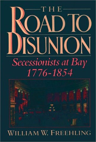 Road to Disunion Secessionists at Bay, 1776-1854  1990 (Reprint) edition cover