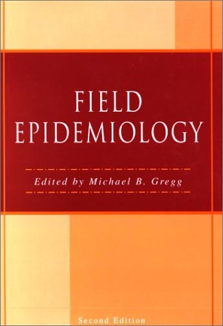 Field Epidemiology  2nd 2002 (Revised) 9780195142594 Front Cover