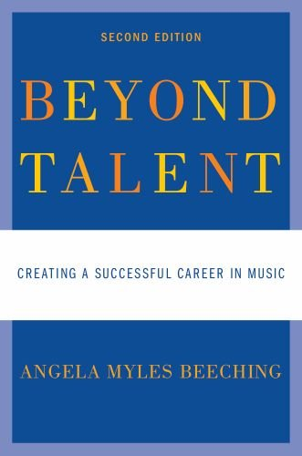 Beyond Talent Creating a Successful Career in Music 2nd 2010 edition cover
