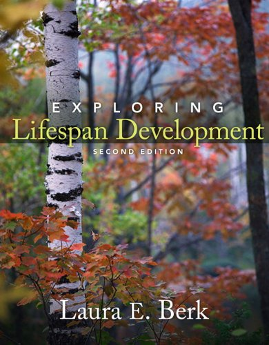 Exploring Lifespan Development  2nd 2011 9780205748594 Front Cover