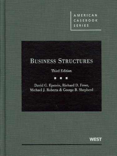 Epstein, Freer, Roberts, and Shepherd's Business Structures, 3d  3rd 2010 (Revised) edition cover