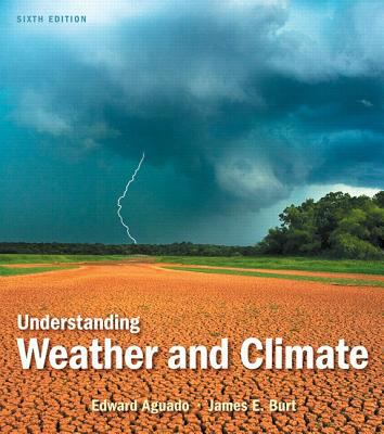 Understanding Weather and Climate  6th 2013 (Revised) edition cover