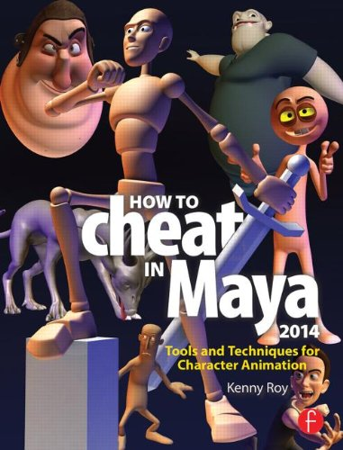 How to Cheat in Maya 2014 Tools and Techniques for Character Animation  2014 edition cover