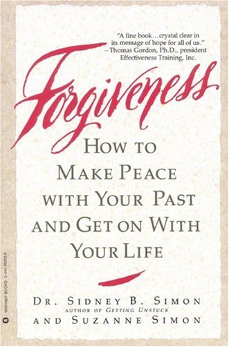 Forgiveness How to Make Peace with Your Past and Get on with Your Life N/A edition cover