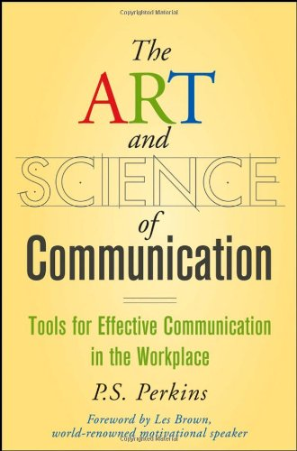 Art and Science of Communication Tools for Effective Communication in the Workplace  2008 edition cover