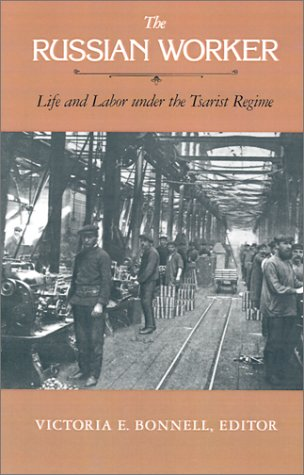 Russian Worker Life and Labor under the Tsarist Regime  1983 edition cover
