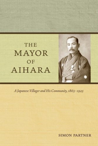 Mayor of Aihara A Japanese Villager and His Community, 1865-1925  2009 9780520258594 Front Cover