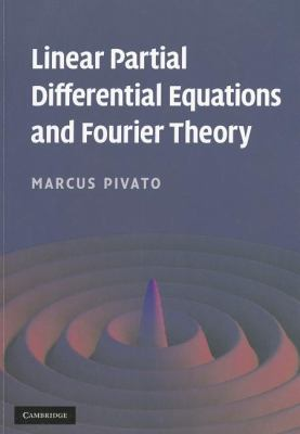 Linear Partial Differential Equations and Fourier Theory   2009 9780521136594 Front Cover