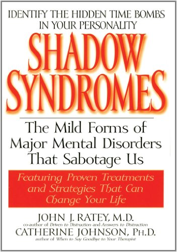 Shadow Syndromes The Mild Forms of Major Mental Disorders That Sabotage Us Reprint 9780553379594 Front Cover