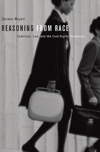 Reasoning from Race Feminism, Law, and the Civil Rights Revolution  2011 9780674047594 Front Cover