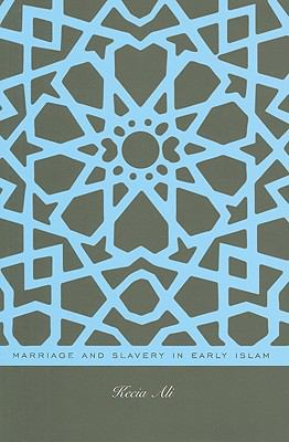 Marriage and Slavery in Early Islam   2010 edition cover