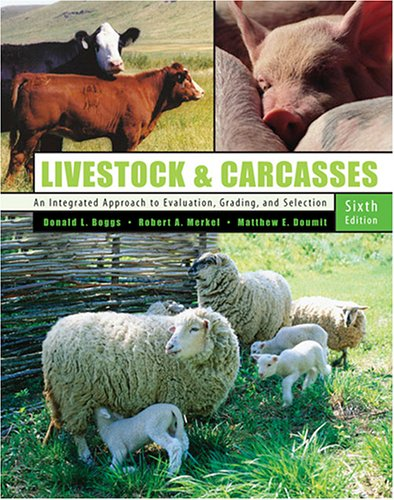 Livestock and Carcasses An Integrated Approach to Evaluation, Grading, and Selection 6th 2005 (Revised) edition cover