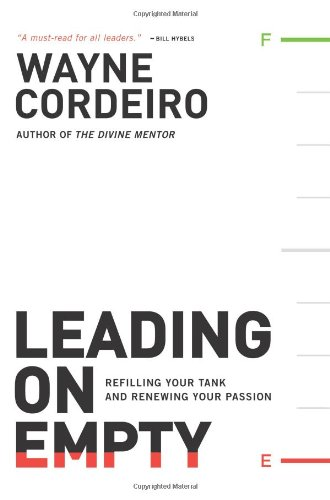 Leading on Empty Refilling Your Tank and Renewing Your Passion N/A edition cover