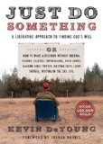 Just Do Something A Liberating Approach to Finding God's Will N/A edition cover