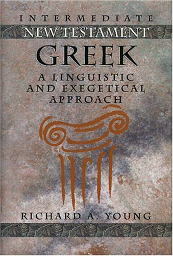 Intermediate New Testament Greek A Linguistic and Exegetical Approach N/A edition cover