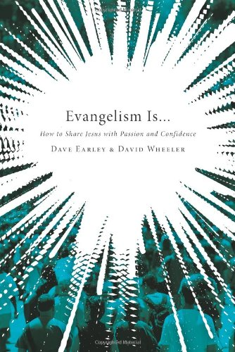 Evangelism Is ... How to Share Jesus with Passion and Confidence N/A edition cover