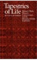 Tapestries of Life Women's Work, Women's Consciousness, and the Meaning of Daily Experience N/A 9780870236594 Front Cover