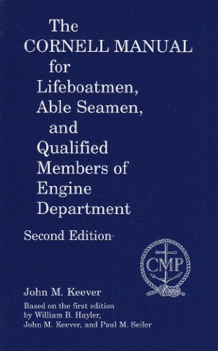 Cornell Manual for Lifeboatmen, Able Seamen, and Qualified Members of Engine Department  2nd 2004 (Revised) edition cover