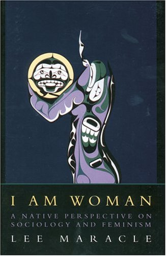 I Am Woman A Native Perspective on Sociology and Feminism  1996 (Revised) edition cover