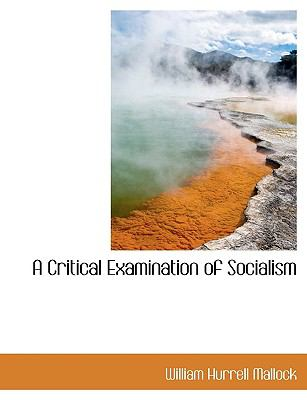 Critical Examination of Socialism  N/A 9781115264594 Front Cover