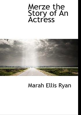 Merze the Story of an Actress N/A 9781115334594 Front Cover