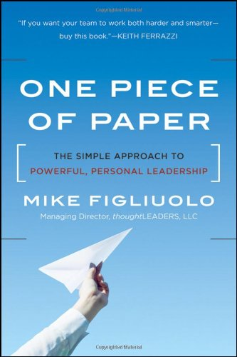 One Piece of Paper The Simple Approach to Powerful, Personal Leadership  2011 edition cover