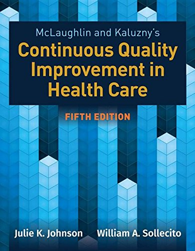 Mclaughlin and Kaluzny's Continuous Quality Improvement in Health Care  5th 2020 (Revised) 9781284126594 Front Cover