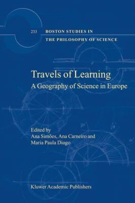 Travels of Learning A Geography of Science in Europe  2003 9781402012594 Front Cover