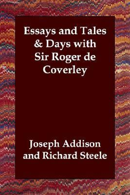 Essays and Tales Days with Sir Roger de Coverley  N/A 9781406803594 Front Cover