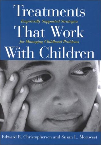 Treatments That Work with Children Empirically Supported Strategies for Managing Childhood Problems  2001 edition cover