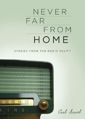 Never Far from Home Stories from the Radio Pulpit  2003 9781558964594 Front Cover
