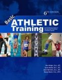 Basic Athletic Training An Introductory Course in the Care and Prevention of Injuries  2013 edition cover